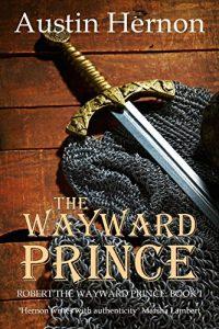 Robert the Wayward Prince - Book I